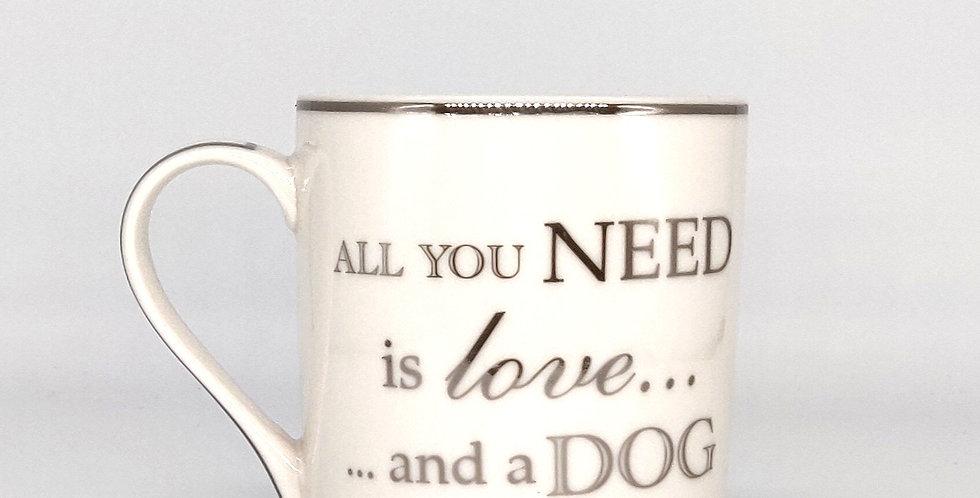 China Mug - All you need is love and a Dog