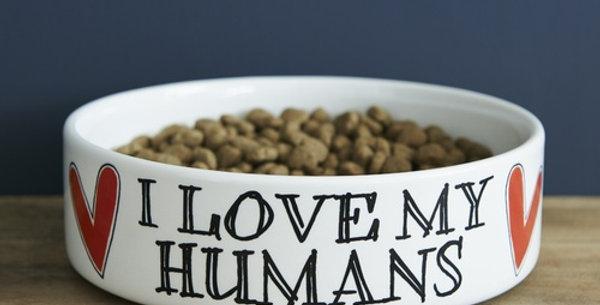 Dog bowl - I love my humans