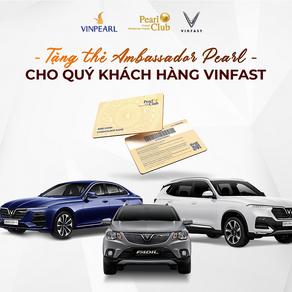 Chương trình tặng thẻ Ambassador Pearl cho khách hàng VinFast