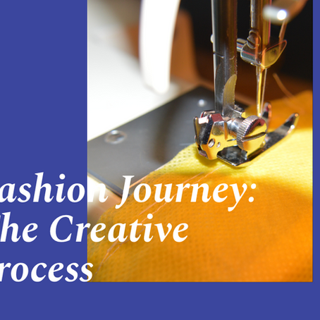 Fashion Journey: The Creative process