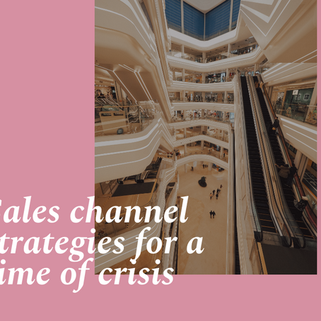 Sales channel strategies for a time of crisis