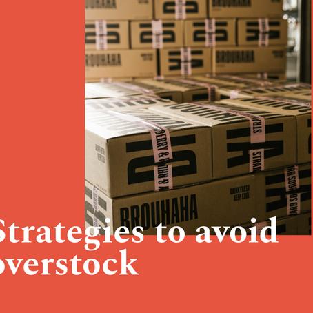 Strategies to avoid overstock