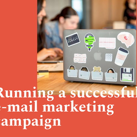 Running a successful e-mail marketing campaign for your e-commerce