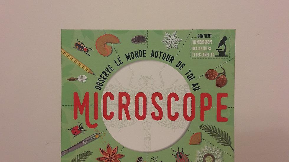Observe le monde autour de toi au microscope