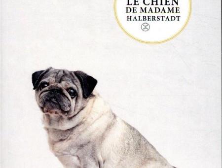 """Le chien de madame Halberstadt"" de Stéphane Carlier"