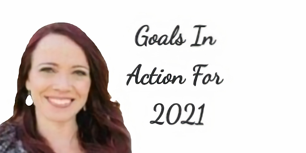 Goals In Action for 2021