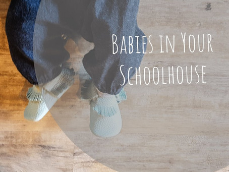 Babies in Your Schoolhouse