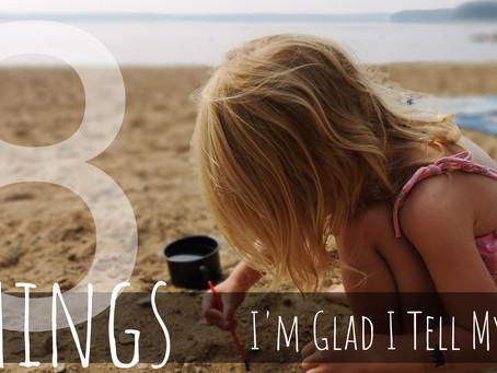 8 Things I'm Glad I Tell My Kids