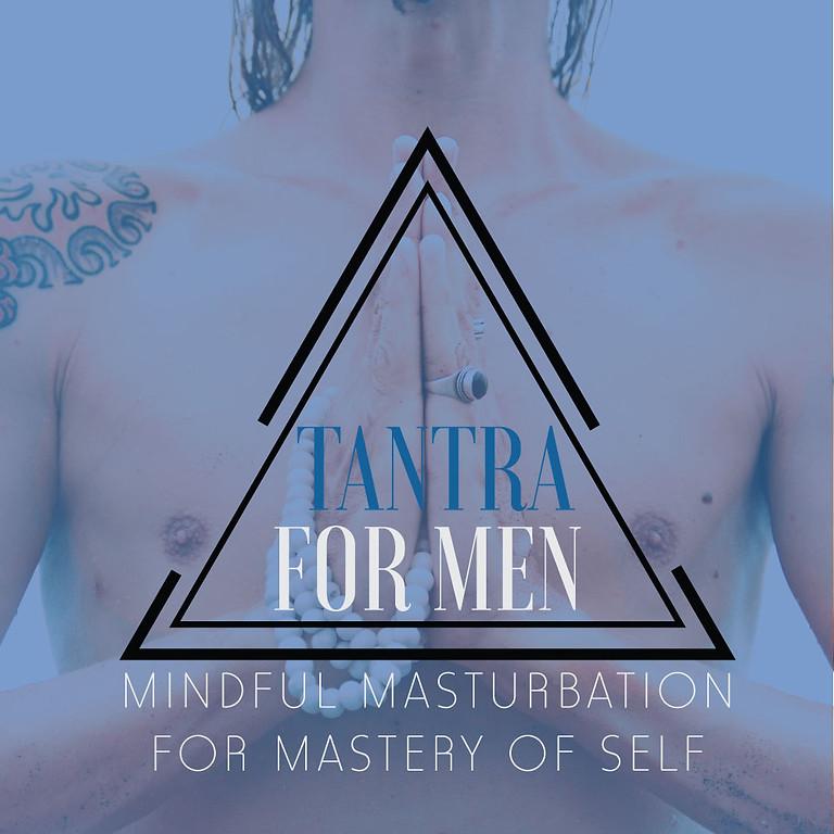 Tantra for Men: Mindful Masturbation - Edmonton
