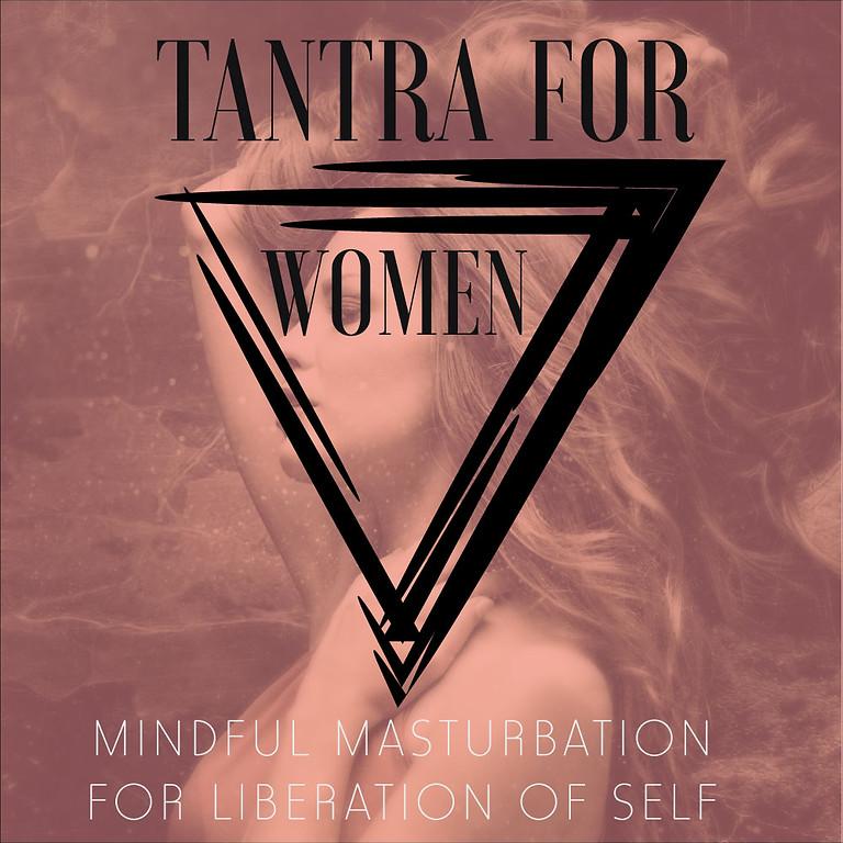 Tantra for Women: Mindful Masturbation - Edmonton