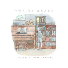 Twelve Doors (Tribute to Noriyuki Iwadare)