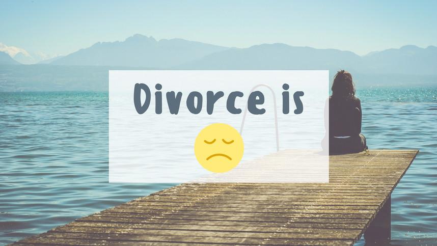 Divorce Is Sad