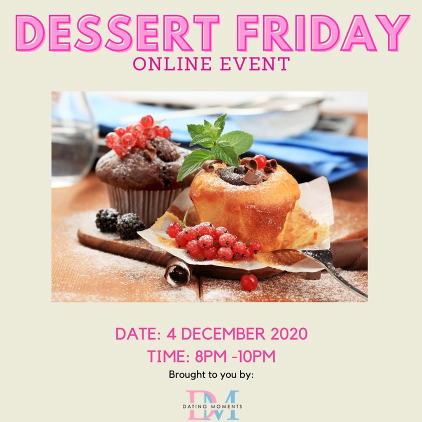 Dessert Friday! (Online Speed Dating)