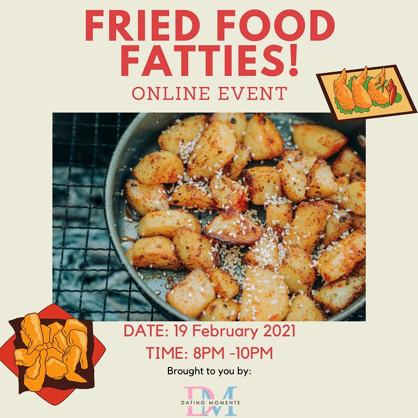 Fried Food Fatties! (online)