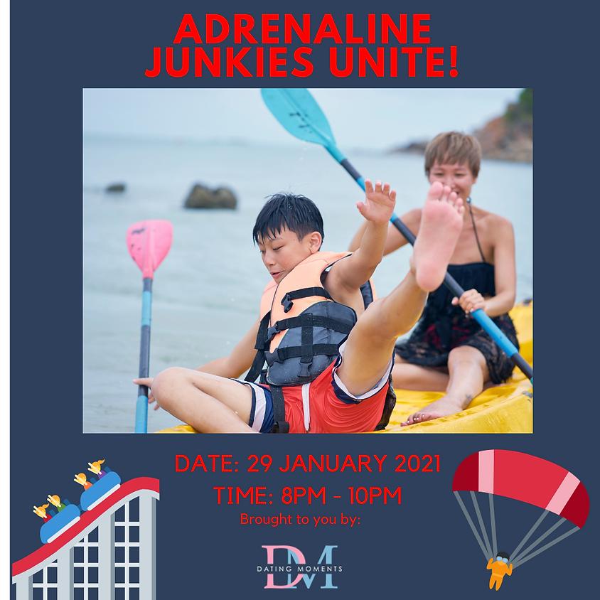 Adrenaline Junkies Unite! (online)