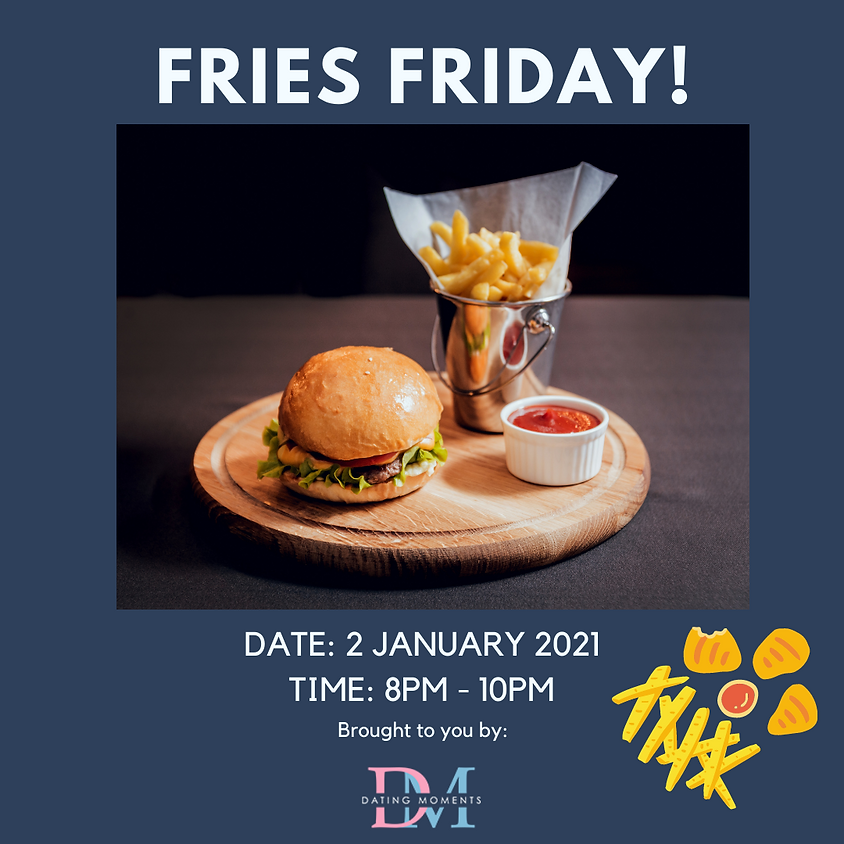 Fries Friday! (online)