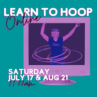 LEARN TO HOOP ONLINE Insta July 17 and A