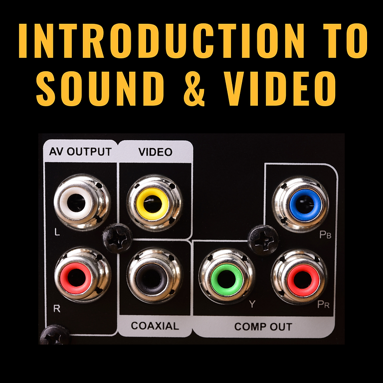 Introduction to Sound & Video