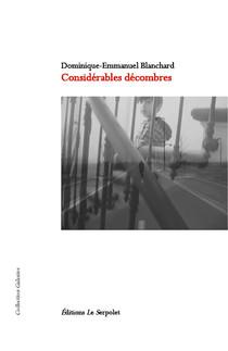 Considérables décombres | Dominique-Emmanuel Blanchard (Serpolet éditions)