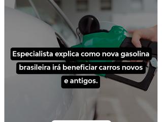 ESPECIALISTA EXPLICA COMO A NOVA GASOLINA BRASILEIRA IRÁ BENEFICIAR CARROS MODERNOS E ANTIGOS.