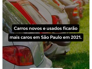 Carros novos e usados ficarão mais caros em São Paulo em 2021.
