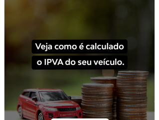 Veja como é calculado o IPVA do seu veículo.