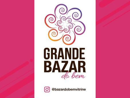 Grande Bazar do Bem 07 e 08/05