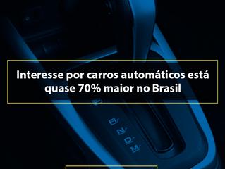 Interesse por carros automáticos está quase 70% maior no Brasil.