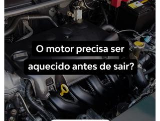 Preciso aquecer o motor do carro antes de sair?