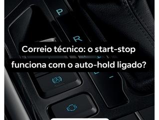 Correio técnico: o start-stop funciona com o auto-hold ligado?