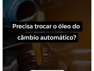 Precisa trocar óleo do câmbio automático?