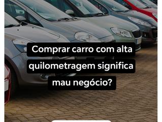 Comprar carro com alta quilometragem significa mau negócio?