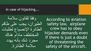 Always to obey hijacker demands....