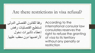 Consulates are free to decide on refusals...