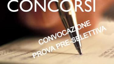 CONVOCAZIONE PROVA PRE-SELETTIVA-CONCORSO PUBBLICO PER LA COPERTURA DI N. 1 POSTI... ISTRUTTORE...