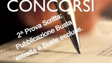 2^ PROVA SCRITTA: Pubblicazione Busta estratta e Buste escluse.