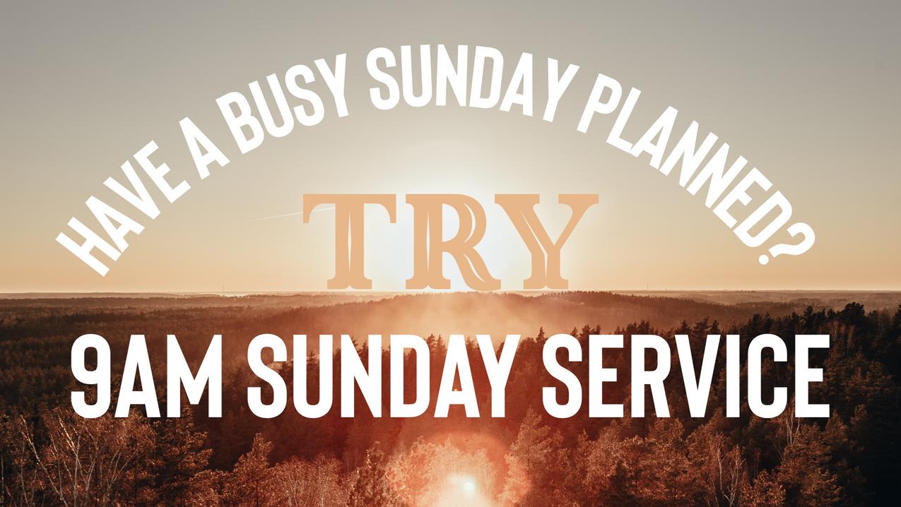 Weekly 9am Worship Service