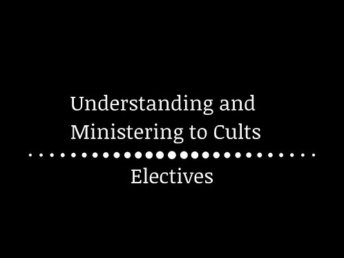 Understanding and Ministering to Cults