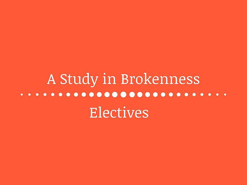 A Study in Brokenness