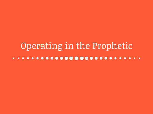 Operating in the Prophetic