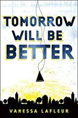 Tomorrow Will Be Better.jpeg