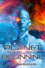 Planet of Our Last Beginning