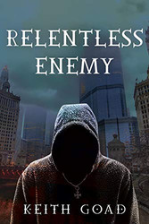 Relentless Enemy by Keith Goad