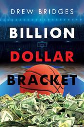 Billion Dollar Bracket by Drew Bridges
