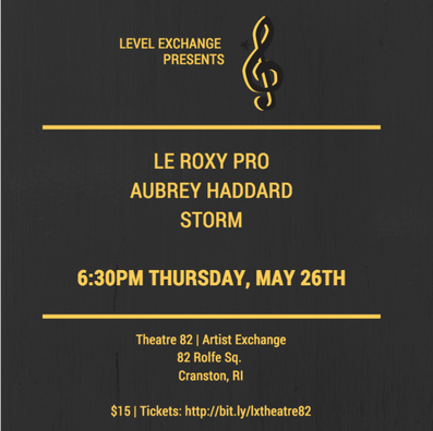 Level Exchange and Artists Exchange, Theatre 82, and characters cafe, present Le Roxy Pro, Aubrey Haddard, and Storm. 82 Rolfe Square, cranston, RI