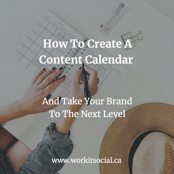 How to Create A Content Calendar & Take Your Brand To The Next Level