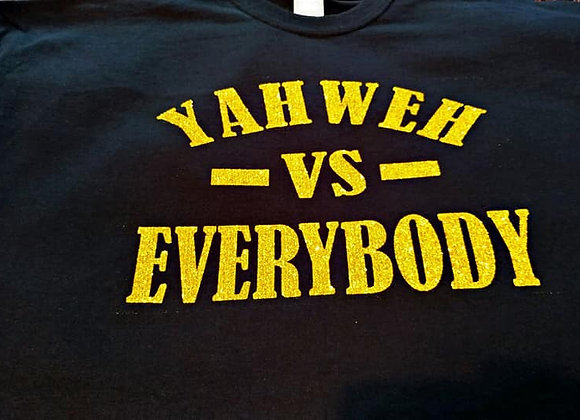Yahweh vs Everybody T-Shirt