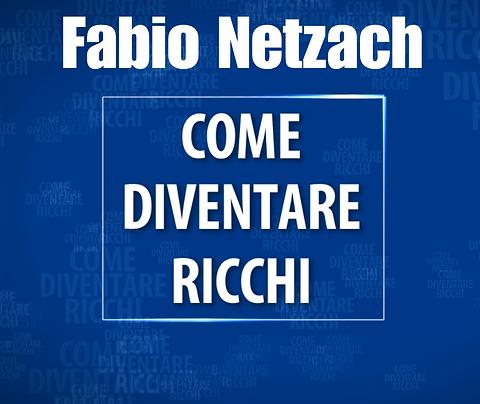 """Corso """"Come diventare Ricchi"""""""