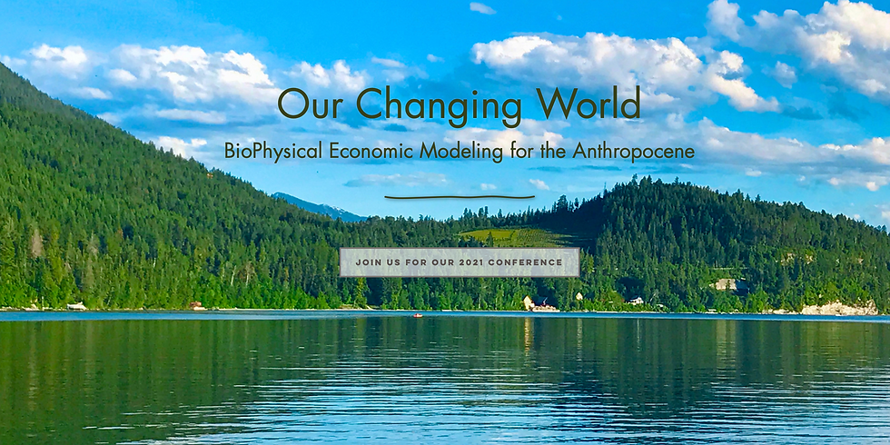 Our Changing World BioPhysical Economic  Models for the Anthropocene