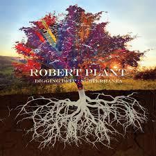 Robert Plant - Digging Deep Subterranea